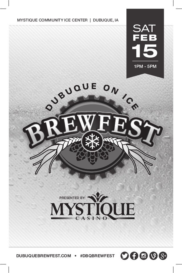 Mystique Community Ice Center | Dubuque, IA  15 1pm - 5pm  presented by:  dubuquebrewfest.com • #dBQbrewfest