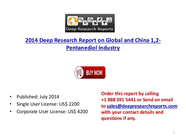 2014 Deep Research Report on Global and China 1,2- Pentanediol Industry • Published: July 2014 • Single User License: US$ ...