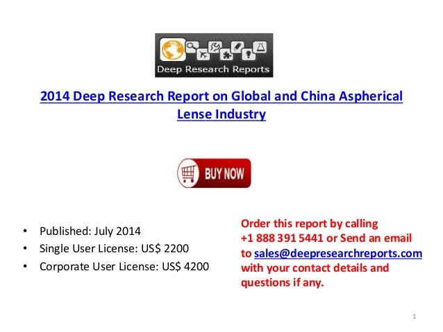 2014 Deep Research Report on Global and China Aspherical Lense Industry • Published: July 2014 • Single User License: US$ ...