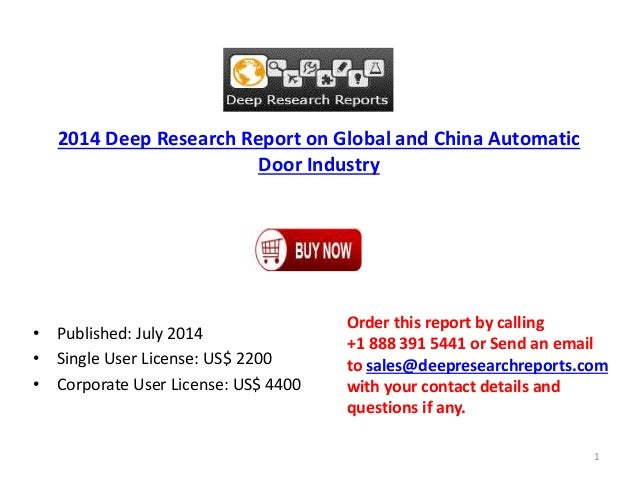 2014 Deep Research Report on Global and China Automatic Door Industry • Published: July 2014 • Single User License: US$ 22...