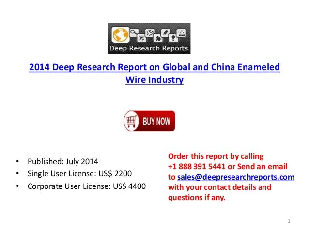 2014 Deep Research Report on Global and China Enameled Wire Industry • Published: July 2014 • Single User License: US$ 220...