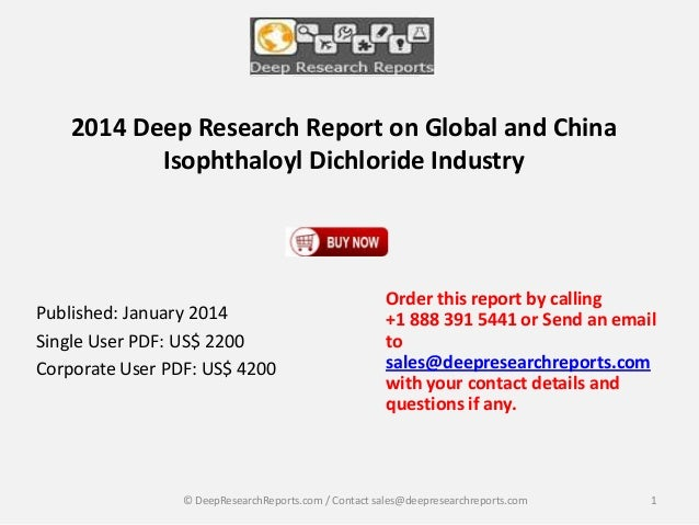 2014 Deep Research Report on Global and China Isophthaloyl Dichloride Industry  Published: January 2014 Single User PDF: U...