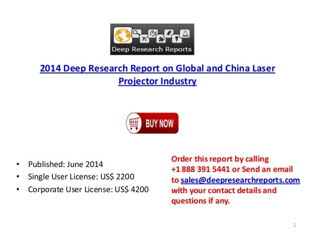 2014 Deep Research Report on Global and China Laser Projector Industry • Published: June 2014 • Single User License: US$ 2...