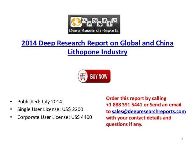 2014 Deep Research Report on Global and China Lithopone Industry • Published: July 2014 • Single User License: US$ 2200 • ...