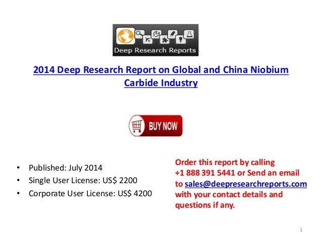 2014 Deep Research Report on Global and China Niobium Carbide Industry • Published: July 2014 • Single User License: US$ 2...