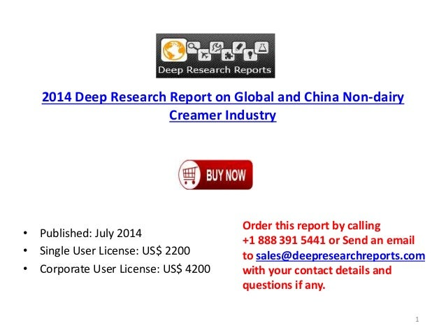 2014 Deep Research Report on Global and China Non-dairy Creamer Industry • Published: July 2014 • Single User License: US$...