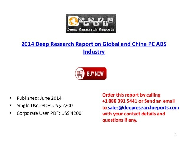 2014 Deep Research Report on Global and China PC ABS Industry • Published: June 2014 • Single User PDF: US$ 2200 • Corpora...