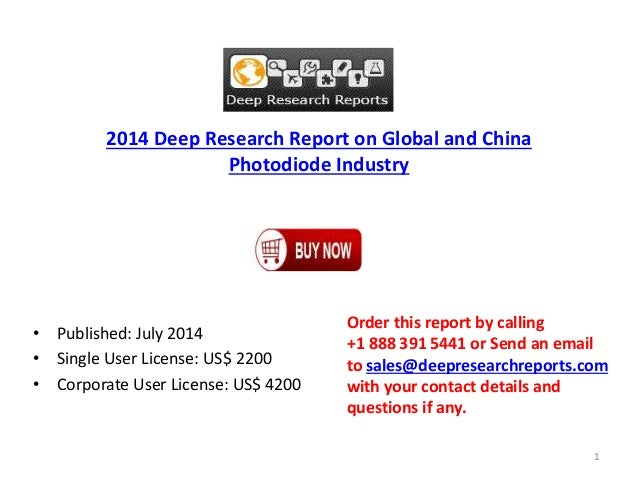 2014 Deep Research Report on Global and China Photodiode Industry • Published: July 2014 • Single User License: US$ 2200 •...