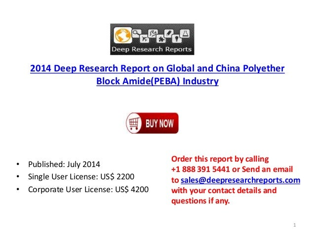 2014 Deep Research Report on Global and China Polyether Block Amide(PEBA) Industry • Published: July 2014 • Single User Li...