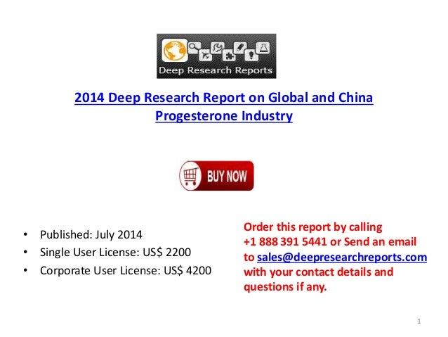 2014 Deep Research Report on Global and China Progesterone Industry • Published: July 2014 • Single User License: US$ 2200...