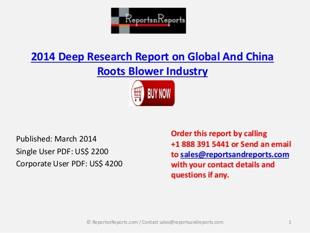 2014 Deep Research Report on Global And China Roots Blower Industry Published: March 2014 Single User PDF: US$ 2200 Corpor...