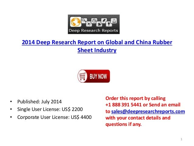 2014 Deep Research Report on Global and China Rubber Sheet Industry • Published: July 2014 • Single User License: US$ 2200...