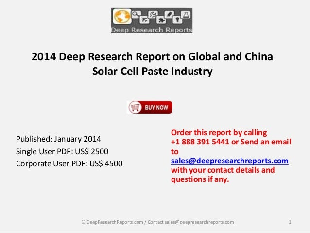 2014 Deep Research Report on Global and China Solar Cell Paste Industry  Published: January 2014 Single User PDF: US$ 2500...