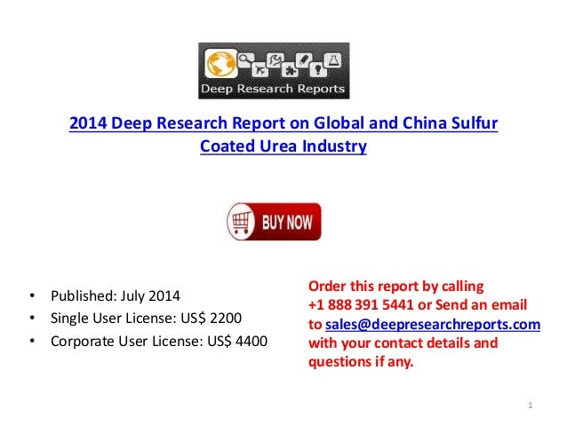 2014 Deep Research Report on Global and China Sulfur Coated Urea Industry • Published: July 2014 • Single User License: US...