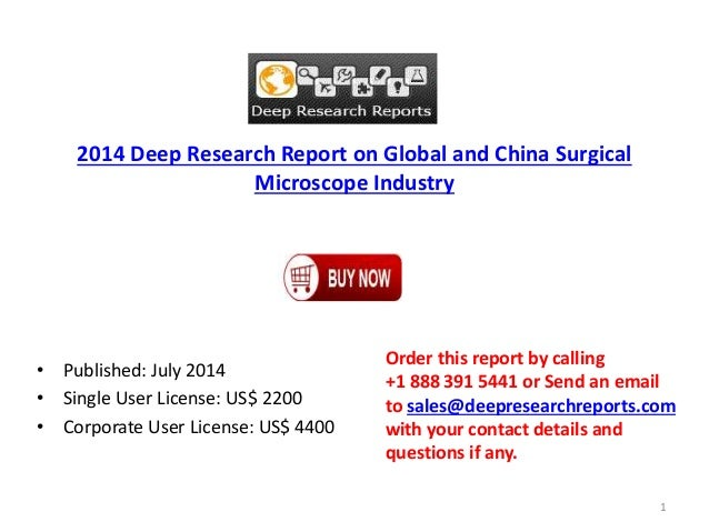 2014 Deep Research Report on Global and China Surgical Microscope Industry • Published: July 2014 • Single User License: U...