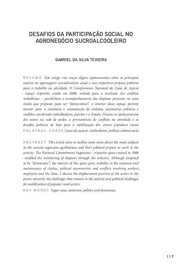 1 1 7  DESAFIOS DA PARTICIPAÇÃO SOCIAL NO AGRONEGÓCIO SUCROALCOOLEIRO  GABRIEL DA SILVA TEIXEIRA  RESUMO Este artigo visa ...
