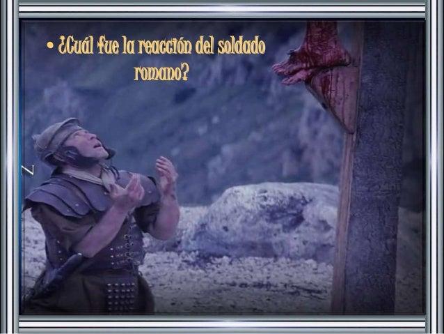 •¿Cuál fue la reacción del soldado  romano?