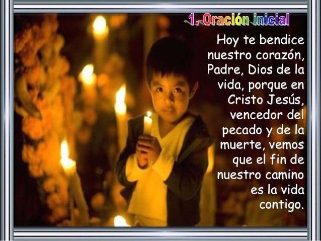 Hoy te bendice  nuestro corazón,  Padre, Dios de la  vida, porque en  Cristo Jesús,  vencedor del  pecado y de la  muerte,...