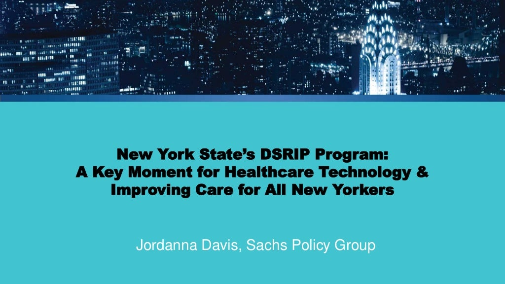 New York State's DSRIP Program: A Key Moment for Healthcare Technology & Improving Care for All New Yorkers
