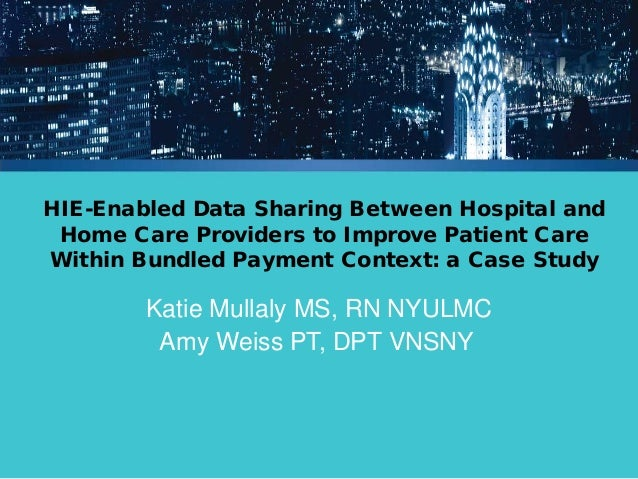 HIE-Enabled Data Sharing Between Hospital and Home Care Providers to …