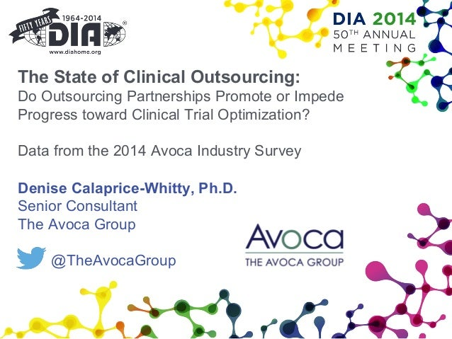 The State of Clinical Outsourcing: Do Outsourcing Partnerships Promote or Impede Progress toward Clinical Trial Optimizati...