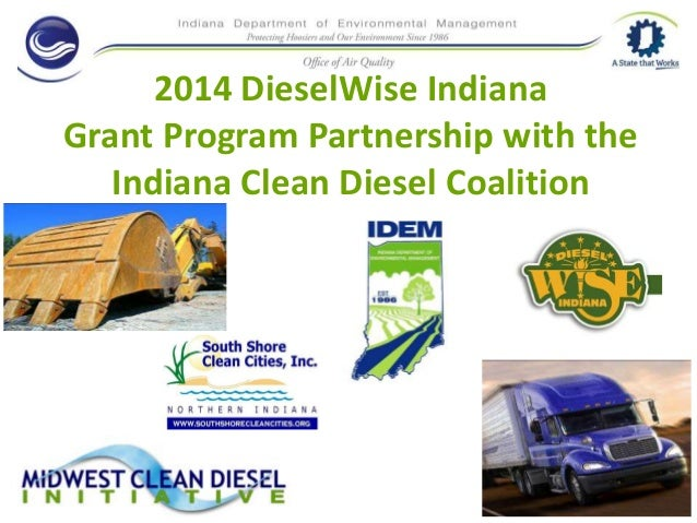 2014 DieselWise Indiana Grant Program Partnership with the Indiana Clean Diesel Coalition