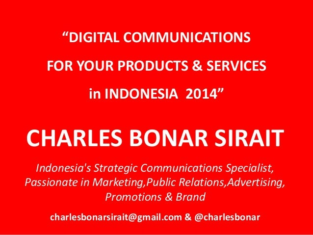 """""""DIGITAL COMMUNICATIONS FOR YOUR PRODUCTS & SERVICES in INDONESIA  2014"""" by CHARLES BONAR SIRAIT"""