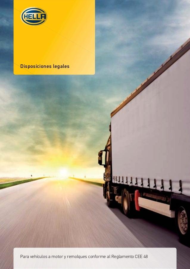 Disposiciones legales Para vehículos a motor y remolques conforme al Reglamento CEE 48