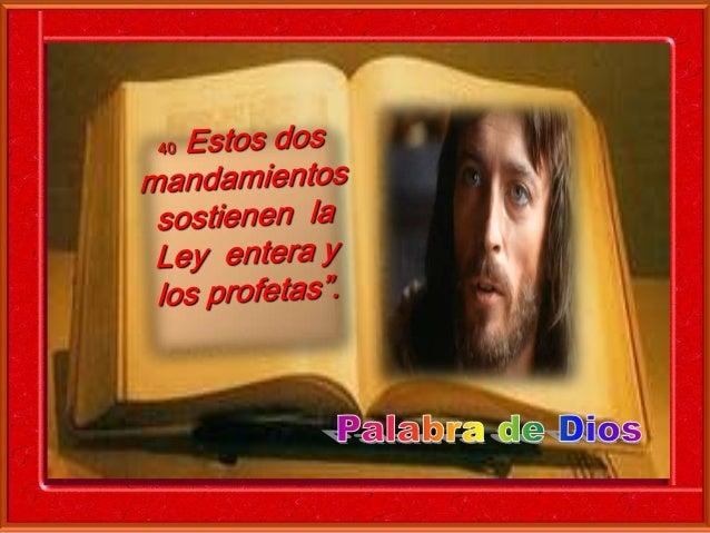 Cada uno puede leer en voz alta el versículo que más le llamó la atención  ( Del evangelio según san Mateo 22: 34-40  34En...