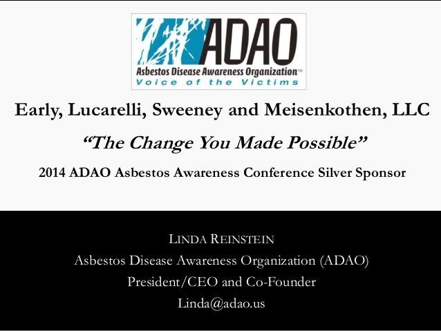 """Early, Lucarelli, Sweeney and Meisenkothen, LLC  """"The Change You Made Possible""""  2014 ADAO Asbestos Awareness Conference S..."""