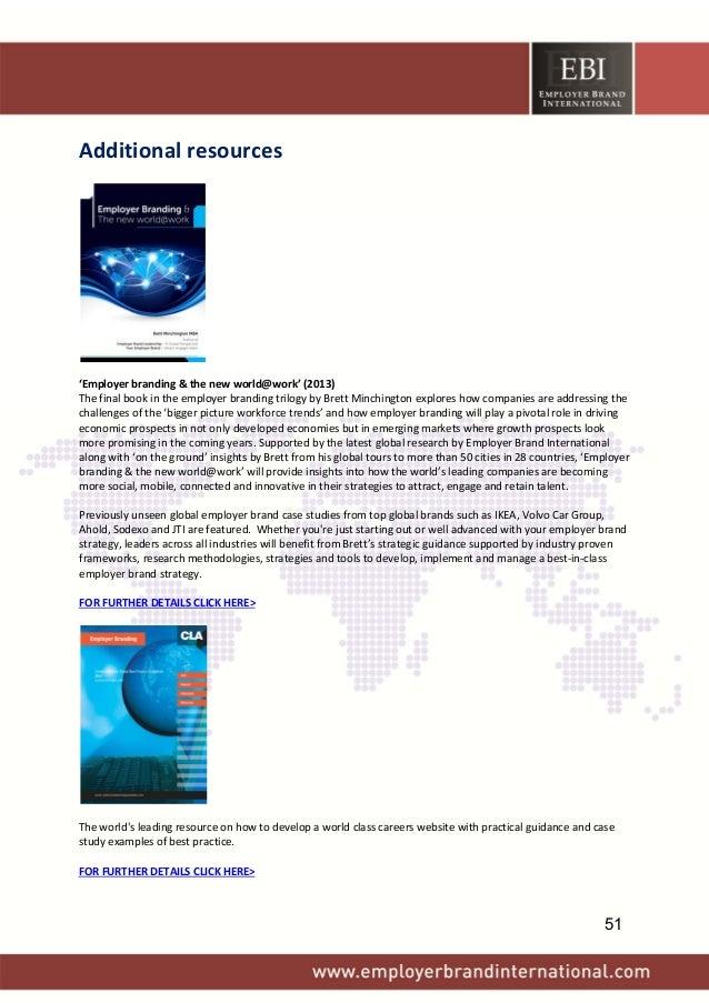 Additionalresources    'Employerbranding&thenewworld@work'(2013) Thefinalbookintheemployerbrandingtri...