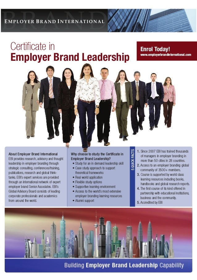 Certificate in Employer Brand Leadership About Employer Brand International EBI provides research, advisory and thought le...