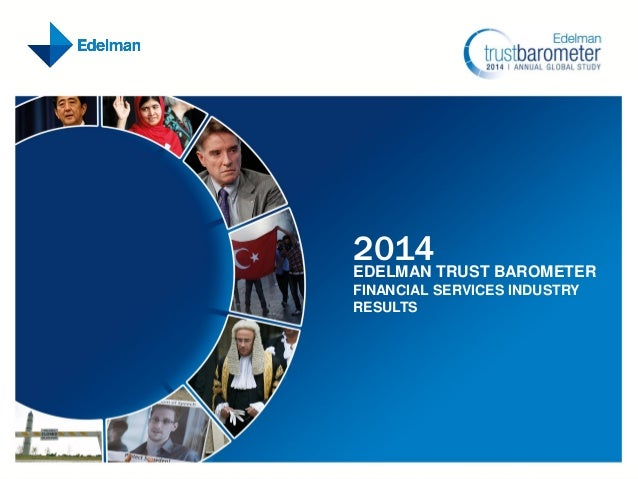 2014 TRUST BAROMETER EDELMAN FINANCIAL SERVICES INDUSTRY RESULTS