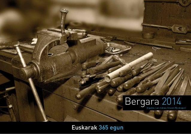 Euskarak 365 egun Bergara 2014Argazkia: Lan-mahaia. (Imanol Mondragon)