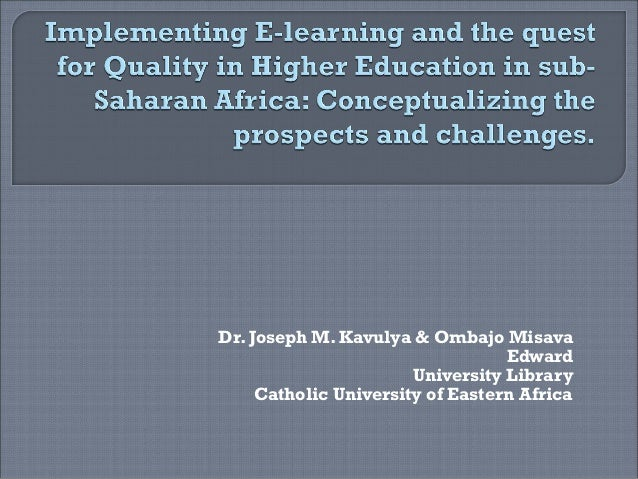 Dr. Joseph M. Kavulya & Ombajo Misava Edward University Library Catholic University of Eastern Africa