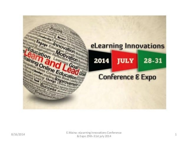 18/16/2014 E.Maina: eLearning Innovations Conference & Expo 29th-31st july 2014