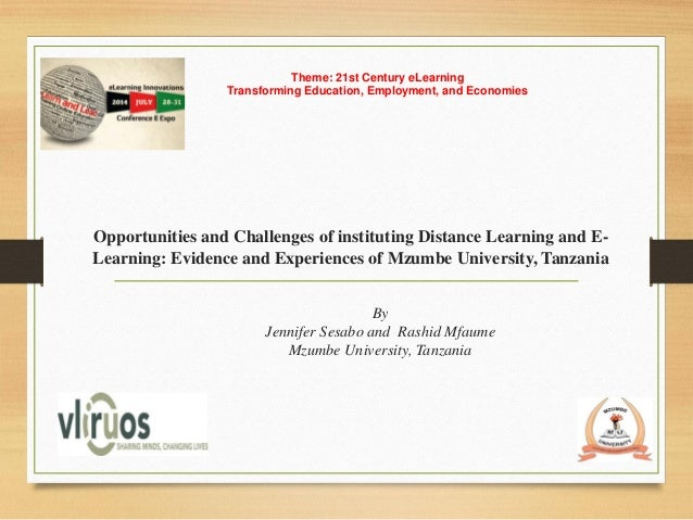 Opportunities and Challenges of instituting Distance Learning and E- Learning: Evidence and Experiences of Mzumbe Universi...