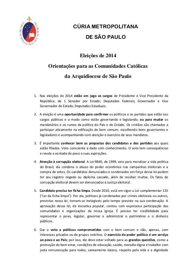 CÚRIA METROPOLITANA  DE SÃO PAULO  Eleições de 2014  Orientações para as Comunidades Católicas  da Arquidiocese de São Pau...