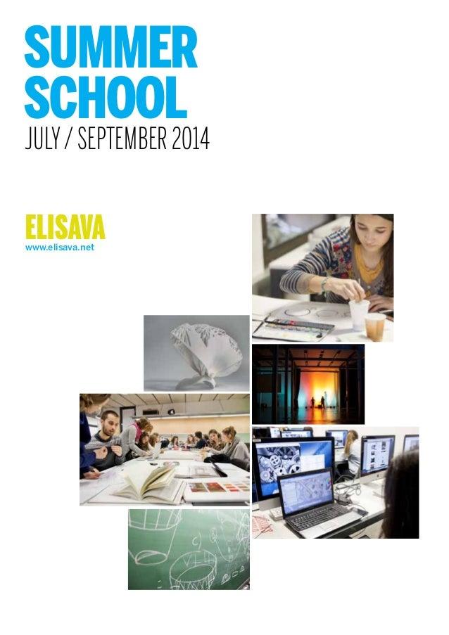 SUMMER SCHOOL www.elisava.net ELISAVA JULY/SEPTEMBER2014