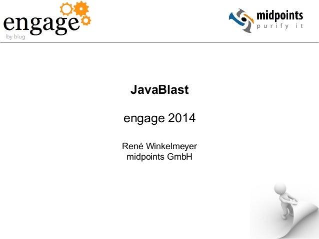 JavaBlast engage 2014 René Winkelmeyer midpoints GmbH
