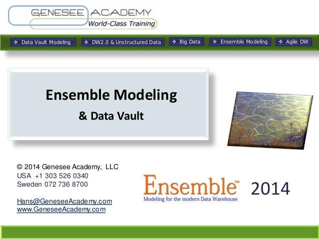  Data Vault Modeling   DW2.0 & Unstructured Data   Big Data   Ensemble Modeling   Agile DW  Ensemble Modeling & Data ...