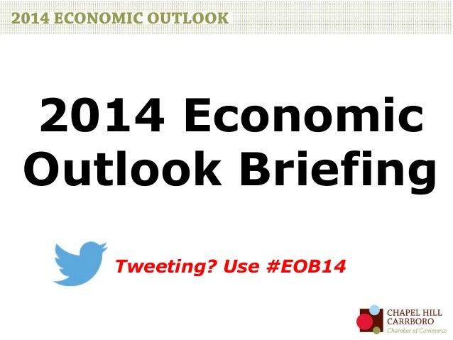 2014 Economic Outlook Briefing Tweeting? Use #EOB14