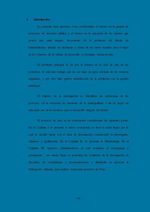 ~ 10 ~ I. Introducción La presente tesis presenta como problemática el retraso en la gestión de proyectos de inversión púb...