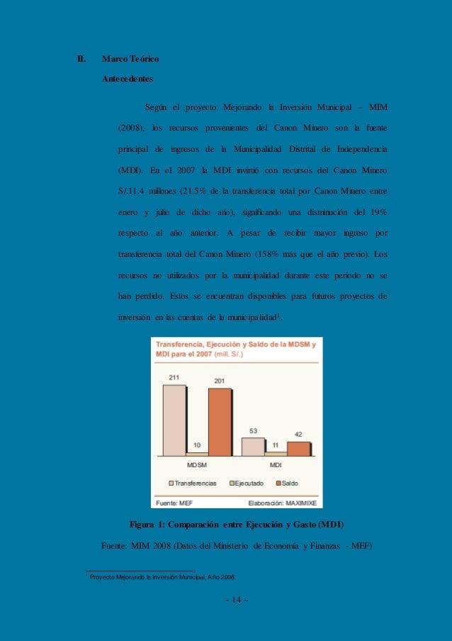 ~ 14 ~ II. Marco Teórico Antecedentes Según el proyecto Mejorando la Inversión Municipal – MIM (2008), los recursos proven...