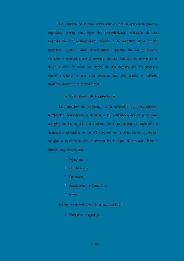 ~ 19 ~ Un esfuerzo de trabajo permanente es por lo general un proceso repetitivo, puesto que sigue los procedimientos exis...