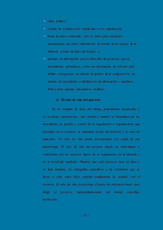 ~ 22 ~ clima político; canales de comunicación establecidos en la organización; bases de datos comerciales (por ej., datos...