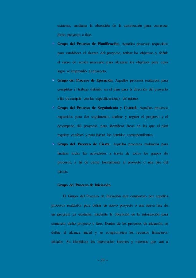 ~ 29 ~ existente, mediante la obtención de la autorización para comenzar dicho proyecto o fase. Grupo del Proceso de Plani...