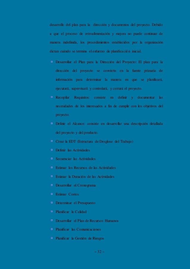 ~ 32 ~ desarrollo del plan para la dirección y documentos del proyecto. Debido a que el proceso de retroalimentación y mej...