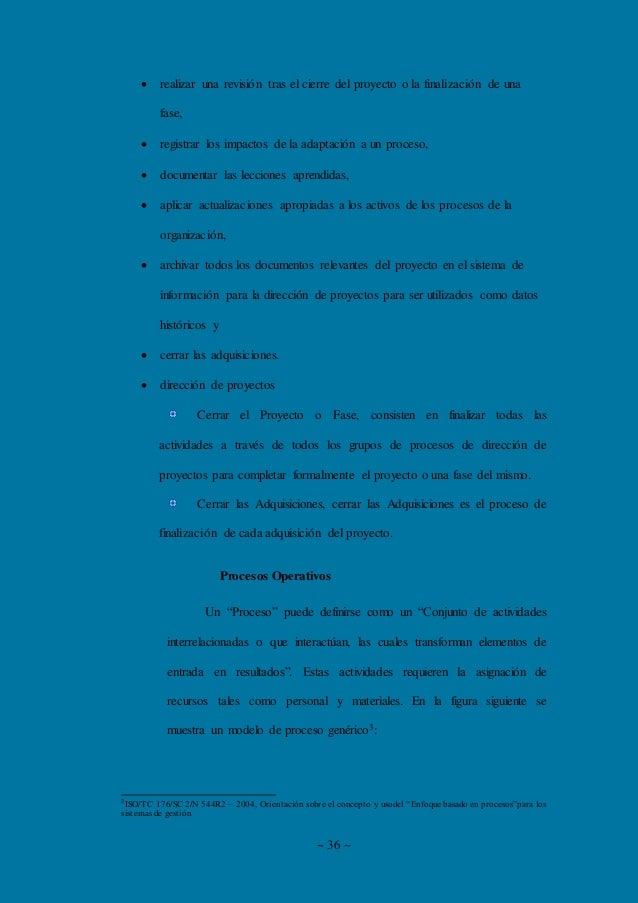 ~ 36 ~  realizar una revisión tras el cierre del proyecto o la finalización de una fase,  registrar los impactos de la a...