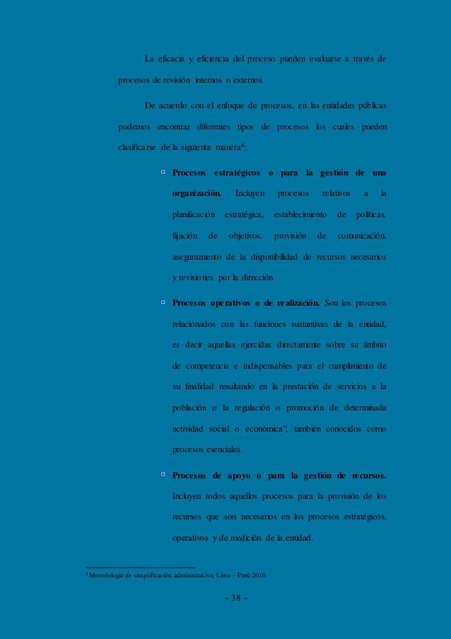 ~ 38 ~ La eficacia y eficiencia del proceso pueden evaluarse a través de procesos de revisión internos o externos. De acue...